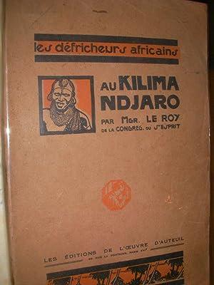 AU KILIMANDJARO- HISTOIRE DE LA FONDATION D'UNE MISSION CATHOLIQUE EN AFRIQUE ORIENTALE: LE ...
