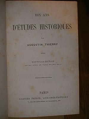 DIX ANS D'ETUDES HISTORIQUES: AUGUSTIN THIERRY