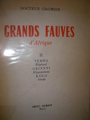 GRANDS FAUVES D'AFRIQUE( 2 VOLUMES): GROMIER EMILE