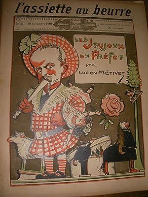LES JOUJOUX DU PREFET PAR LUCIEN METIVET (N°35-30 NOVEMBRE 1901): L'ASSIETTE AU BEURRE