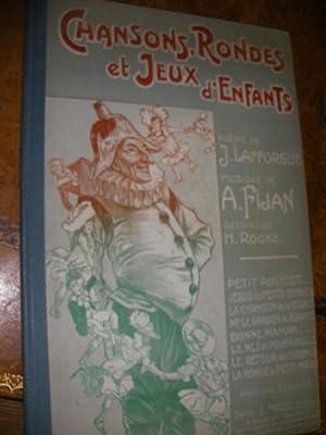 CHANSONS RONDES ET JEUX D'ENFANTS: LAFFORGUE J.- FIJAN A.- ROOKE H.