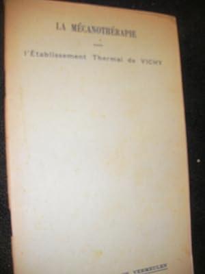 LA MECANOTHERAPIE DANS L'ETABLISSEMENT THERMAL DE VICHY: VERMEULEN (Dr. Ch.)