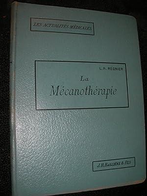 LA MECANOTHERAPIE: REGNIER L.R.