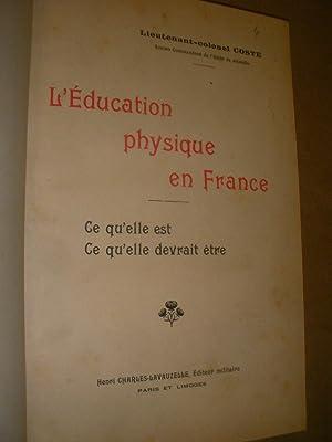 L'EDUCATION PHYSIQUE EN FRANCE- CE QU'ELLE EST. CE QU'ELLE DEVRAIT ETRE: COSTE (...