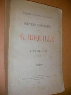 OEUVRES COMPLETES DE G. ROQUILLE DE RIVE-DE-GIER - POEMES FRANCAIS ET PATOIS: ROQUILLE G.