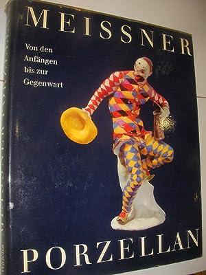 MEISSNER PORZELLAN- VON DEN ANFANGEN BIS ZUR GEGENWART: WALCHA OTTO