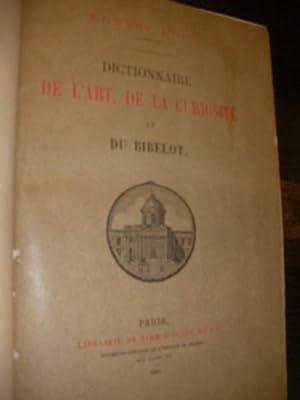 DICTIONNAIRE DE L'ART DE LA CURIOSITE ET DU BIBELOT: BOSC ERNEST