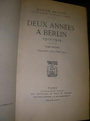 DEUX ANNEES A BERLIN 1912-1914 (TOME 2 SEUL): BARON BEYENS