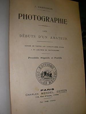 PHOTOGRAPHIE- LES DEBUTS D'UN AMATEUR: CARTERON J.