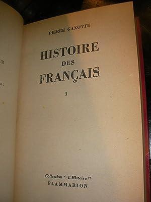HISTOIRE DES FRANCAIS(2 TOMES): GAXOTTE PIERRE