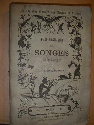 L'ART D'EXPLIQUER LES SONGES ET LES VISIONS NOCTURNES OU DICTIONNAIRE DES MYSTERES DU ...