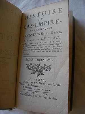 HISTOIRE DU BAS EMPIRE EN COMMENCANT A CONSTANTIN LE GRAND (TOME 13 SEUL): LE BEAU