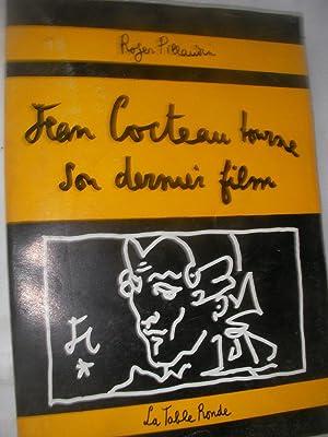 JEAN COCTEAU TOURNE SON DERNIER FILM (JOURNAL DU TESTAMENT D'ORPHEE): PILLAUDIN ROGER