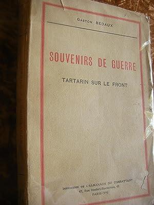 SOUVENIRS DE GUERRE- TARTARIN SUR LE FRONT: BEDAUX GASTON