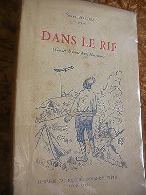 DANS LE RIF (CARNET DE ROUTE D'UN MARSOUIN).: BORDES PIERRE