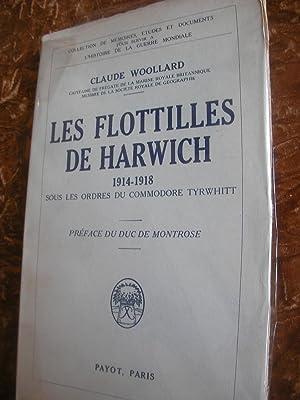 LES FLOTILLES DE HARWICH 1914-1918: WOOLLARD CLAUDE