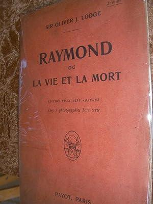 RAYMOND OU LA VIE ET LA MORT: SIR OLIVER J.LODGE