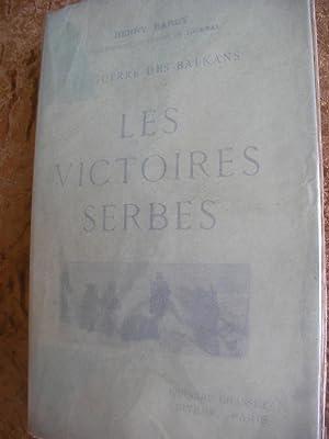 LES VICTOIRES SERBES- LA GUERRE DANS LES BALKANS: BARBY HENRY
