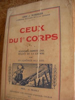 CEUX DU 1er CORPS- SOUVENIRS IMPRESSIONS RECITS DE LA GUERRE: ABBE SCHUHLER J.