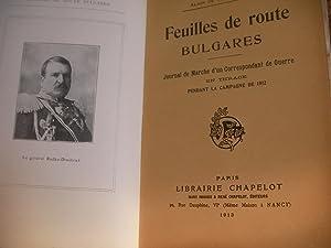 FEUILLES DE ROUTE BULGARES-JOURNAL DE MARCHE D'UN CORRESPONDANT DE GUERRE EN THRACE PENDANT LA...