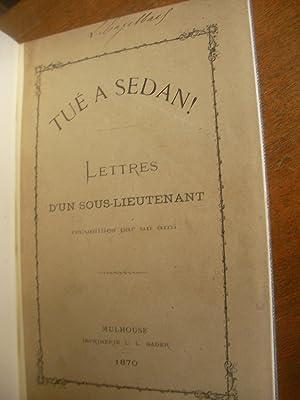 TUE A SEDAN- LETTRES D'UN SOUS-LIEUTENANT: ANONYME- PAR UN SOUS-LIEUTENANT