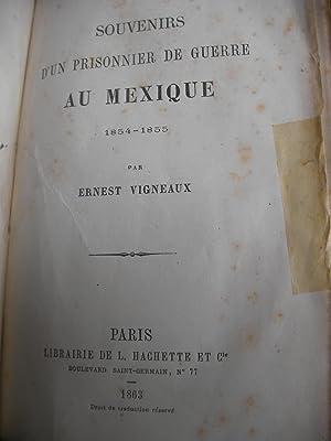 SOUVENIRS D'UN PRISONNIER DE GUERRE AU MEXIQUE 1854-1855: VIGNEAUX ERNEST