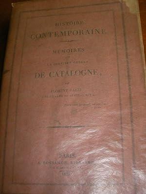 MEMOIRES SUR LA DERNIERE GUERRE DE CATALOGNE: GALLI FLORENT(AIDE DE CAMP DU GENERAL MINA)