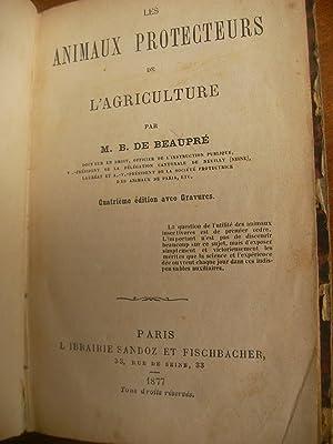 LES ANIMAUX PROTECTEURS DE L'AGRICULTURE: DE BEAUPRE B.