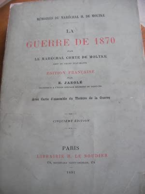 LA GUERRE DE 1870: DE MOLTKE H.