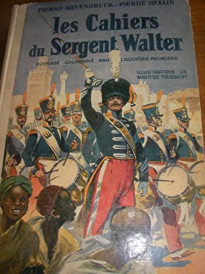 LES CAHIERS DU SERGENT WALTER: LOEVENBRUCK PIERRE- HELLIN PIERRE
