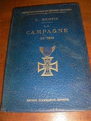 LA CAMPAGNE DE 1813: BERTIN GEORGES