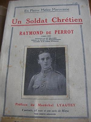 RAYMOND DE PERROT (1900-1925) UN SOLDAT CHRETIEN: DE PERROT D.