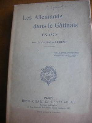 LES ALLEMANDS DANS LE GATINAIS EN 1870: LEDENT(Capitaine)