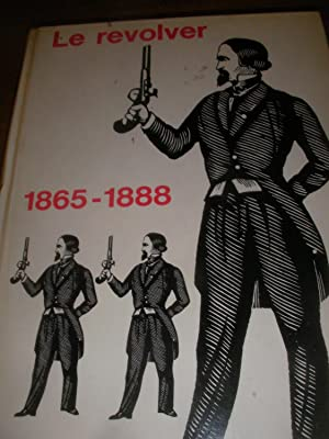 LE REVOLVER 1865-1888: TAYLERSON A.W.F.