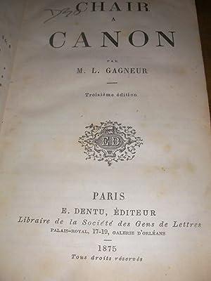 CHAIR A CANON: GAGNEUR L.