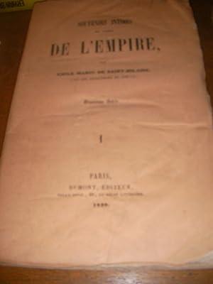 SOUVENIRS INTIMES DU TEMPS DE L'EMPIRE- DEUXIEME SERIE- TOME 1 ET 2: EMILE MARCO DE SAINT ...