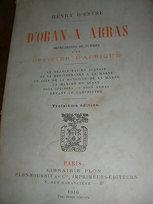 D'ORAN A ARRAS - IMPRESSIONS DE GUERRE D'UN OFFICIER D'AFRIQUE: D'ESTRE HENRY