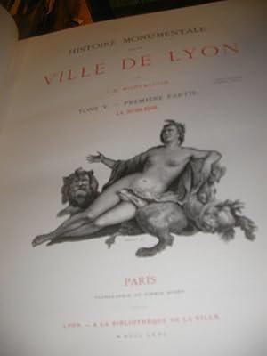 HISTOIRE MONUMENTALE DE LA VILLE DE LYON ( 6 TOMES): MONFALCON J.-B.