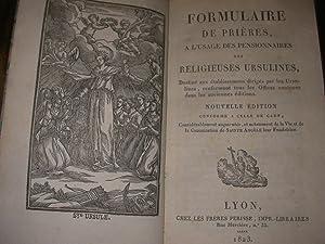 FORMULAIRE DE PRIERES A L'USAGE DES PENSIONNAIRES DES RELIGIEUSES URSULINES