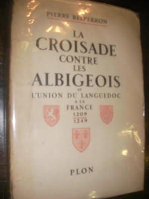 LA CROISADE CONTRE LES ALBIGEOIS: BELPERRON PIERRE