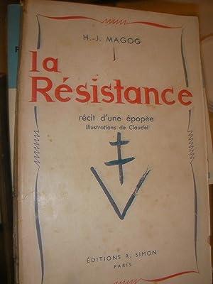 LA RESISTANCE- RECIT D'UNE EPOPEE: MAGOG H.-J.