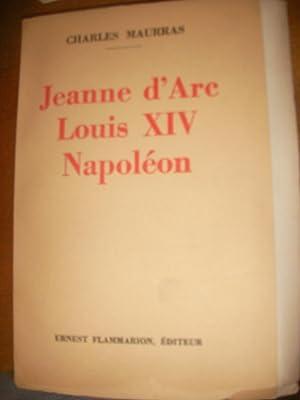 JEANNE D'ARC LOUIS XIV NAPOLEON: MAURRAS CHARLES