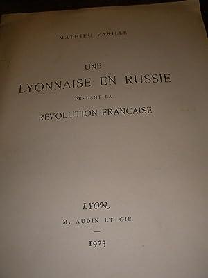 UNE LYONNAISE EN RUSSIE PENDANT LA REVOLUTION FRANCAISE - ADELE DORLI COMTESSE DE GUILLIN DUMONTET:...