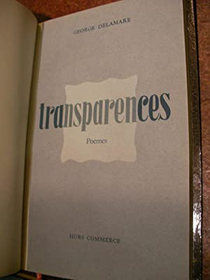 TRANSPARENCES- POEMES: DELAMARE GEORGES