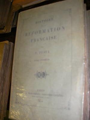 HISTOIRE DE LA REFORMATION FRANCAISE (COMPLET DES 7 VOLUMES): PUAUX F.