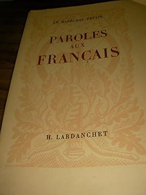 PAROLES AUX FRANCAIS- MESSAGES ET ECRITS 1934-1941: PETAIN (LE MARECHAL)