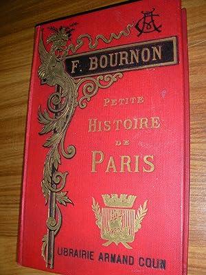 PETITE HISTOIRE DE PARIS- HISTOIRE MONUMENTS ADMINISTRATION- ENVIRONS DE PARIS: BOURNON F.