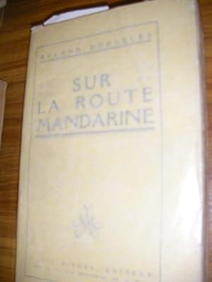 SUR LA ROUTE MANDARINE: DORGELES ROLAND