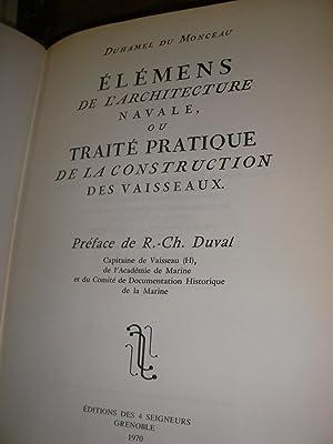 ELEMENS DE L'ARCHITECTURE NAVALE OU TRAITE PRATIQUE DE LA CONSTRUCTION DES VAISSEAUX: DUHAMEL ...