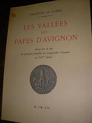 LES VALLEES DES PAPES D'AVIGNON - ESSAI SUR LA VIE DE QUELQUES FAMILLES EN LANGUEDOC CEVENOL AU...
